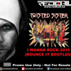 Twisted Sister - I Wanna Rock 2015 (Bounce Bootleg Edit 128-110-128) (FREE DL)