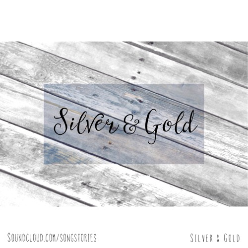 Silver & Gold