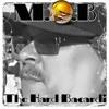 "M.O.B.- ""The Hard Bacard"" Single(The Hard Bacardi Album Drops April 20th)"