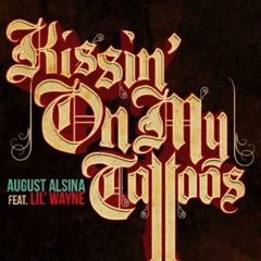 August Alsina ft. Lil Wayne - Kissin On My Tattoos (Remix)