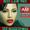 Bruna Tatiana - AM  (2014) Album Mix - Eco Live Mix Com Dj Ecozinho