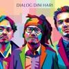 Dialog Dini Hari - Lagu Cinta (Feat. Kartika Jahja)
