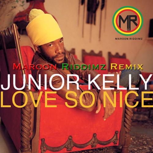 Junior Kelly - Love So Nice |Maroon Riddimz Rendition|