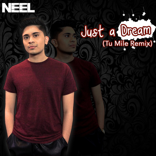 Nelly, Kumar Sanu - Just A Dream (Tu Mile Remix) by Neel