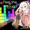 Nightcore - Feel The Sound