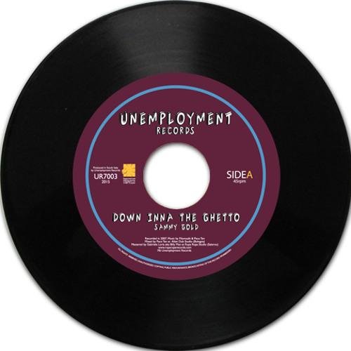 "Sammy Gold meets Paco Ten & Filomuzik - Down Inna The Ghetto - Unemployment Records 7"" BrandNew2015"