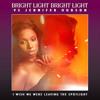 Bright Light Bright Light vs Jennifer Hudon - I Wish We Were Leaving The Spotlight