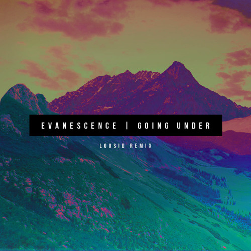 Evanescence - Going Under (/ˈlo͞osid/ Remix)