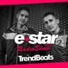 TRENDBEATS @ E-STAR MUSIC RADIO SHOW #004 (Available for DOWNLOAD / Disponible en DESCARGA)