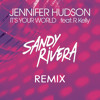 Jennifer Hudson Ft. R - Kelly - It's Your World (Sandy Rivera Club Mix) **FREE DOWNLOAD**