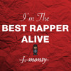 J. monty - I'm The Best Rapper Alive
