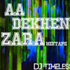 Aa Dekhen Zara Official Mixtape 2015