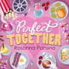 Rosanna Pansino - Perfect Together (MV Version)