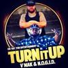 V'Mak & N.O.G.I.D - Turn It Up #TIU