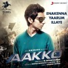 Enakenna Yaarum Illaye Aakko Tamil Movie Single  Anirudh Ravichander