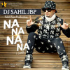 Mai Tera Boyfriend Tu Meri Girlfriend Na Na Na Na J-Star Dance Mix By Dj Sahil Jbp (Sahil Dakha)