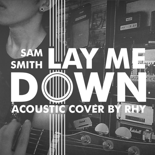 sam smith lay me down acoustic cover