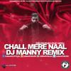 Chall Mere Naal (DJ Manny Remix)