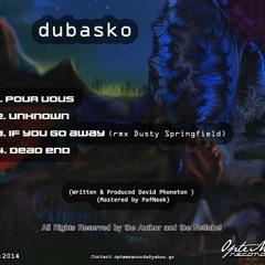03.dubasko - If You Go Away (rmx Dusty Springfield)(OPT004)