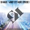 DJ Magic - Windy City Music Episode I [MixTape]