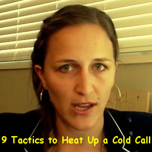 9 Ways To Heat Up A Cold Call (Part 1)