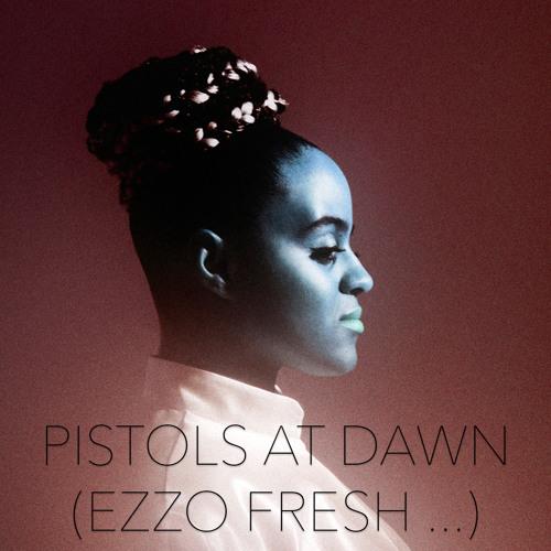Seinabo Sey - Pistols At Dawn (Ezzo Fresh ...)