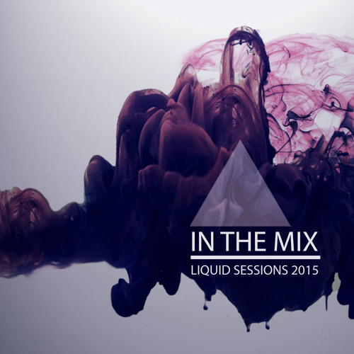 In The Mix - Liquid Sessions 2015 (FREE DOWNLOAD)