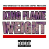 King Flame - Weight [Kevin Gates Freestyle]