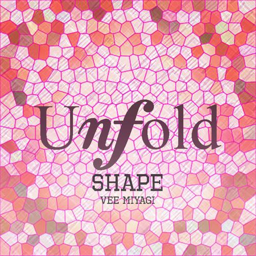 Unfold ft. Vee Miyagi