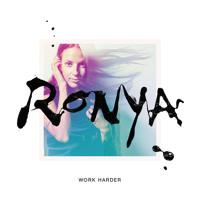 Ronya - Work Harder