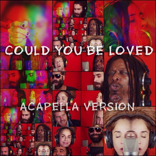 Bob Marley's Could You Be Loved (Acapella) by