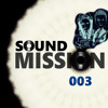 Sound Mission 003 By Arklove & Ez Breaks
