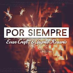 """""""Por Siempre"""" - Evan Craft & Ingrid Rosario"""