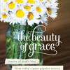 The Beauty Of Grace By Dawn Camp