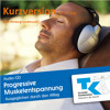 Progressive Muskelentspannung - Kurzversion mit Musik- TKK CD