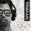 TINMAN - I... - I'SCAPADE
