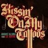 August Alsina Ft. Lil Wayne- Kissin' On My Tattoos (Remix)