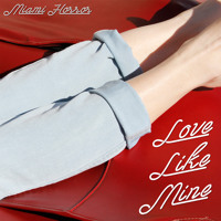 Miami Horror - Love Like Mine (Ft. Cleopold)