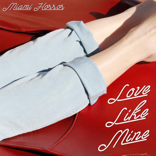 Miami Horror - Love Like Mine (Ft. Cleopold)