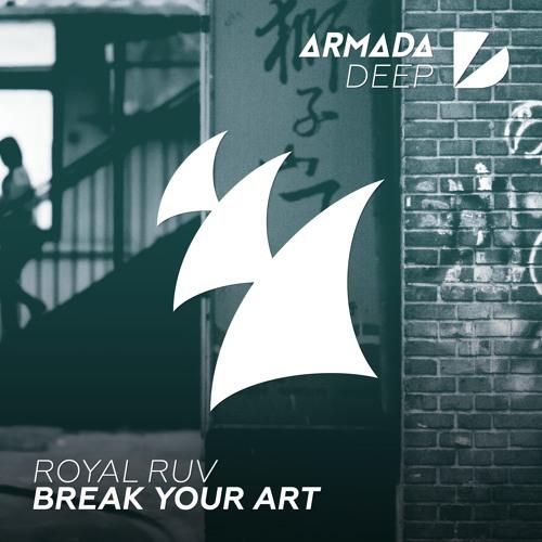Royal Ruv - Break Your Art (Original Mix)