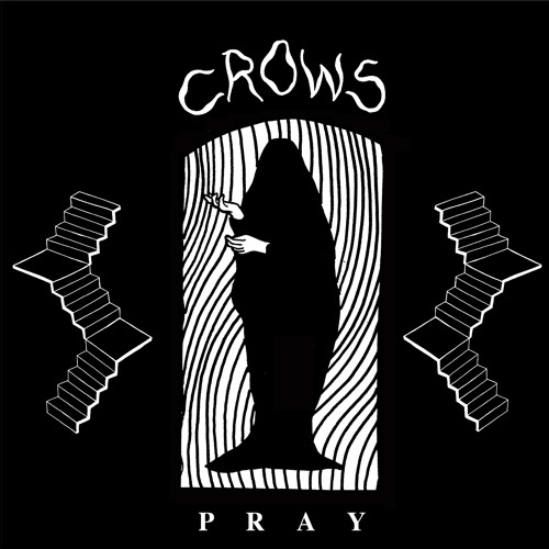 Pray By Crows Free Listening On Soundcloud