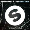 Henry Fong & D.O.D - Bust Dem (Original Mix) mp3