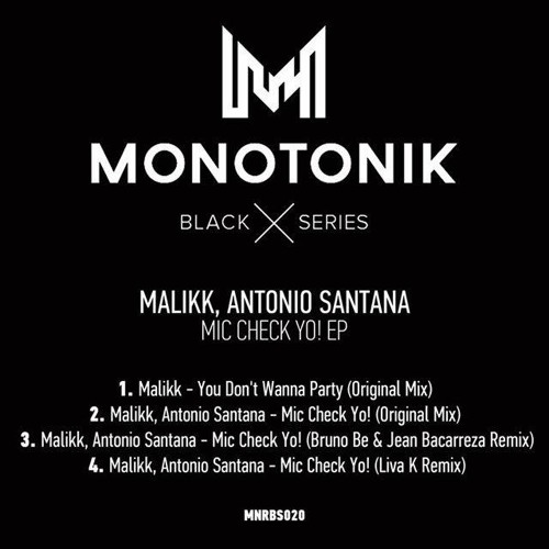 Malikk & Antonio Santana - Mic Check Yo! ( Bruno Be & Jean Bacarreza Remix) [ OUT NOW ]