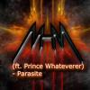 DJ MHM - Parasite (ft. Prince Whateverer)