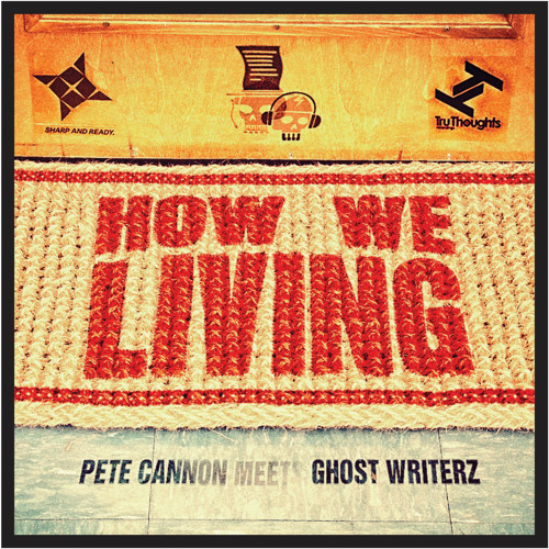 Pete Cannon Meets Ghost Writerz - How We Living