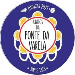 Zuzucas 2015 - Unidos da Ponte da Varela