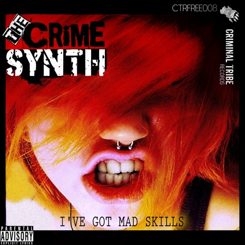 The Crime Synth - I've Got Mad Skills (Remixes) [CTRFREE008]