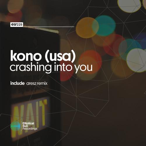 Kono (USA) - Crashing Into You [ ESR225 ] OUT NOW