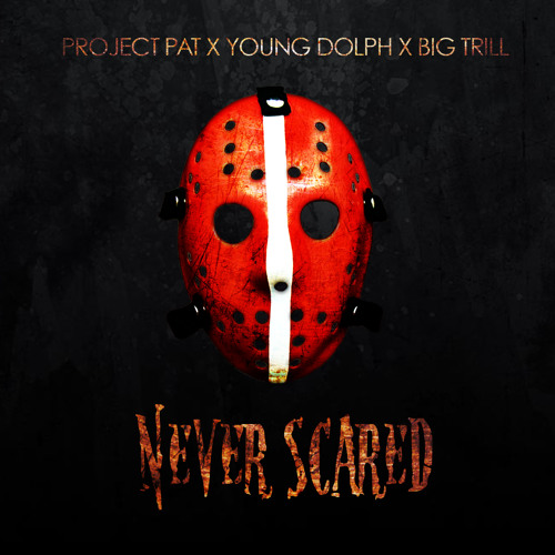 Audio: Project Pat ft. Young Dolph & Big Trill   Never Scared