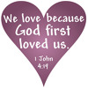 We Love because God First Loved Us (Sat, 02-14-2015 & Sun, 02-25-2015)
